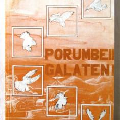 PORUMBEII GALATENI. Monografia porumbelului romanesc de zbor si invartitura