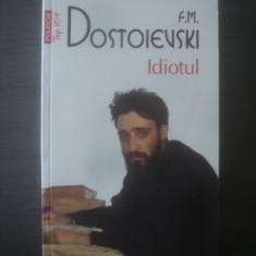 F. M. DOSTOIEVSKI - IDIOTUL - Roman