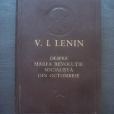 V. I. LENIN - DESPRE MAREA REVOLUTIE SOCIALISTA DIN OCTOMBRIE