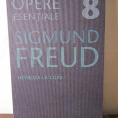 OPERE ESENTIALE 8.NEVROZA LA COPIL -FREUD - Carte Psihologie