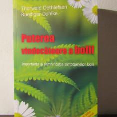 Puterea vindecatoare a bolii - Thorwald Dethlefse, Ruediger Dahlke - Carte ezoterism