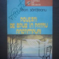 LEON SARATEANU - POVESTI DE SPUS IN PATRU ANOTIMPURI