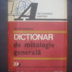 VICTOR KERNBACH - DICTIONAR DE MITOLOGIE GENERALA - Carte mitologie