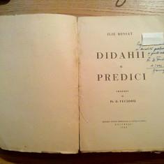 DIDAHII SI PREDICI - Ilie Miniat - trad.: D. Fecioru - 1945, 710 p. - Carti ortodoxe