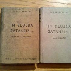 IN SLUJBA SATANEI?!... ( 2 vol.)  - H. Sanielevici - Editura Adevarul, 1937
