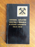Centenarul Exploatarii din Valea Jiului /  R4P3F, Alta editura