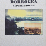 DOBROGEA - Repere Istorice (coord. Mihai Lupu) - Carte Monografie