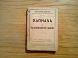 SADHANA - ROBINDRANATH TAGORE - Leipzig, 1921, 270 p.; lb. engleza
