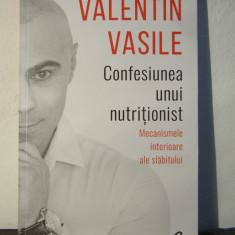VALENTIN VASILE-CONFESIUNEA UNUI NUTRITIONIST - Carte dezvoltare personala