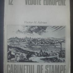 VICTOR H. ADRIAN - VEDUTE EUROPENE  {colectia Cabinetul de stampe}
