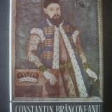PAUL CERNOVODEANU, FLORIN CONSTANTINIU - CONSTANTIN BRANCOVEANU - Istorie