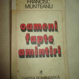 Oameni, fapte, amintiri, Vol.1 - Francisc Munteanu
