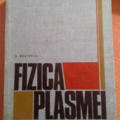 Fizica Plasmei - G. Bratescu - Carte Fizica, Didactica si Pedagogica