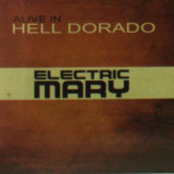 Electric Mary - Alive In Hell Dorado ( 1 CD ) - Muzica Pop