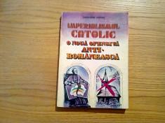 IMPERIALISMUL CATOLIC * O Noua Ofensiva Anti-Romaneasca - G.  Nedei (autograf) foto