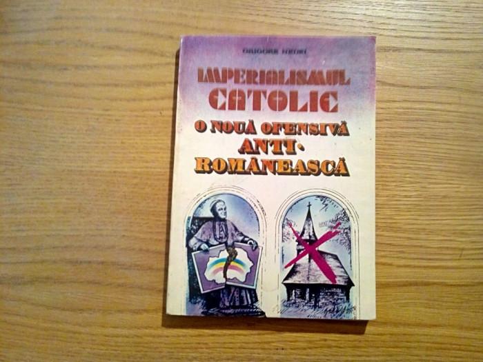 IMPERIALISMUL CATOLIC * O Noua Ofensiva Anti-Romaneasca - G.  Nedei (autograf)