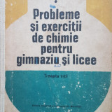 PROBLEME SI EXERCITII DE CHIMIE PENTRU GIMNAZIU SI LICEE - Diaconu - Carte Chimie