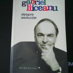Gabriel Liiceanu- Despre seductie - Filosofie