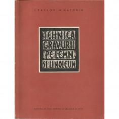 Tehnica gravurii pe lemn si linoleum - I. Pavlov, M. Matorin