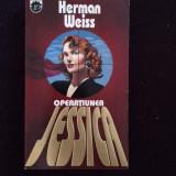 Hermann Weiss - Operatiunea Jessica - 13 - Roman, Rao