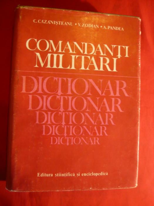 C.Cazanisteanu s.a.- Dictionar Comandanti Militari - Ed. Stiintifica 1983 foto mare
