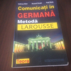 COMUNICATI IN GERMANA. METODA LAROUSSE. TEORA 1999 - Curs Limba Germana