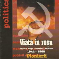 Viata in rosu. Varsovia, Praga, Budapesta, Bucuresti. 1968-1989 (Vol. 1, 2, 3, 4) - Christian Duplan, Vincent Giret