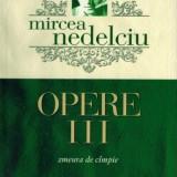 Zmeura de campie - Mircea Nedelciu (Opere vol 3), carte noua - Roman