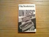 UN RISC ASUMAT * Timisoara Decembrie 1989 - Filip Teodorescu - Viitorul Romanesc