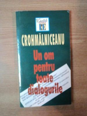 UN OM PENTRU TOATE DIALOGURILE de OVID S. CROHMALNICEANU , 2000 foto