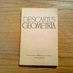 RENE DESCARTES - Geometria - Editura Stiintifica, 1966, 141 p.; tiraj: 6000 ex. - Filosofie