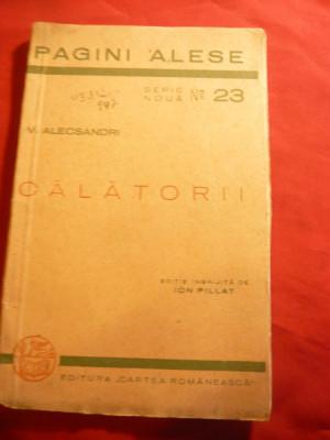 V.Alecsandri - Calatorii - Ed. 1943 ingrijita de Ion Pillat- Cartea Romaneasca foto