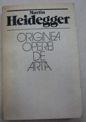ORIGINEA OPEREI DE ARTA-MARTIN HEIDEGGER,BUCURESTI 1982 foto