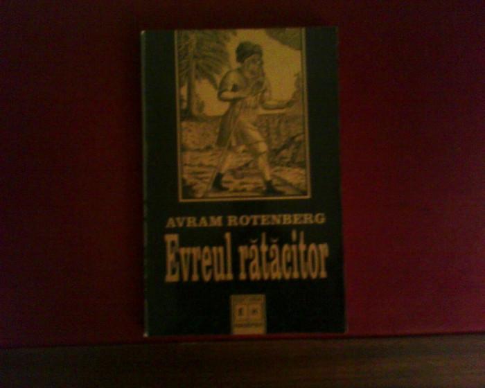 Avram Rotenberg Evreul ratacitor. Istoria si manipularea unui mit, ed. princeps foto mare