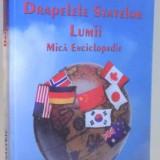 DRAPELELE STATELOR LUMII, MICA ENCICLOPEDIE de CORNELIU COTERBIC, 2004 - Carte Geografie