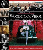 Woodstock Vision: The Spirit of a Generation