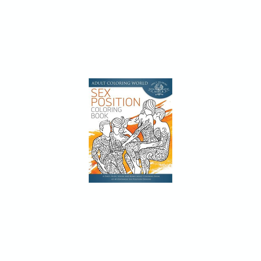 Sex Position Coloring Book: A Dirty, Rude, Sexual and