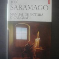 JOSE SARAMAGO - MANUAL DE PICTURA SI CALIGRAFIE - Roman