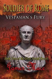 Soldier of Rome: Vespasian's Fury