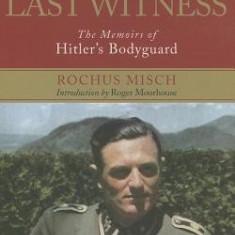 Hitler's Last Witness: The Memoirs of Hitler S Bodyguard - Carte in engleza