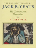 The Different Worlds of Jack B. Yeats: His Cartoons and Illustrations