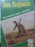 Povestirile Unui Vanator - Ivan Turgheniev ,400679