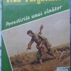 Povestirile Unui Vanator - Ivan Turgheniev, 400679 - Roman
