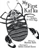 My First Kafka: Runaways, Rodents, and Giant Bugs