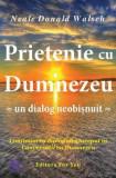 Prietenie cu Dumnezeu. Un dialog neobisnuit  -  Neale Donald Walsch