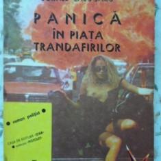 Panica In Piata Trandafirilor - Cornel Calugaru, 400727 - Carte politiste