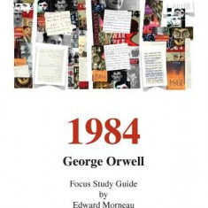 George Orwell's 1984: A Focus Study Guide - Carte in engleza