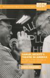 Samuel Beckett's Theatre in America: The Legacy of Alan Schneider as Beckett's American Director