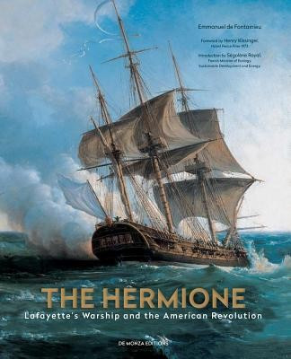 The Hermione: Lafayette's Warship and the American Revolution foto