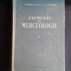 ELEMENTE DE MERCEOLOGIE - I. IONESCU MUSCEL 2 VOLUME